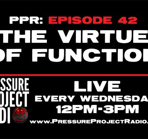 PPR 42: THE VIRTUE OF FUNCTION
