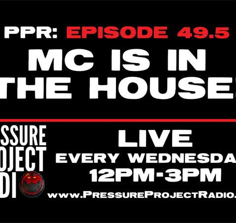 PPR 49.5: MC IS IN THE HOUSE!