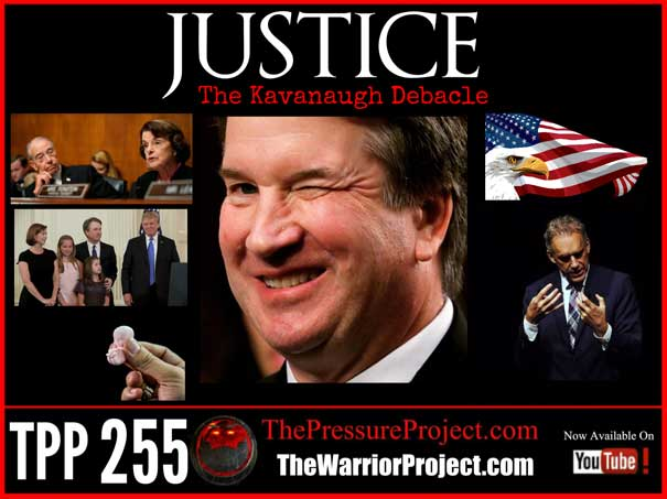 TPP255 Justice The Kavanaugh Debacle