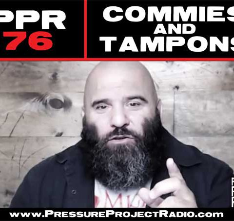 PPR 76: COMMIES AND TAMPONS