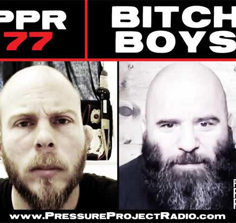 PPR 77: BITCH BOYS