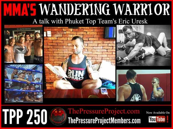 TPP 250: MMA's WANDERING WARRIOR