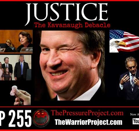 TPP 255: JUSTICE – THE KAVANAUGH DEBACLE