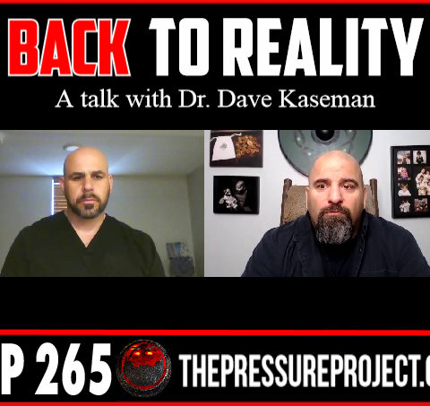 TPP 265: BACK TO REALITY – A TALK WITH DR DAVE KASEMAN